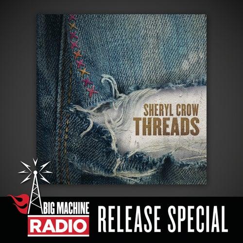 Threads (Big Machine Radio Release Special) de Sheryl Crow