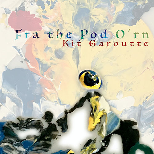 Fra the Pod O'rn by Kit Garoutte