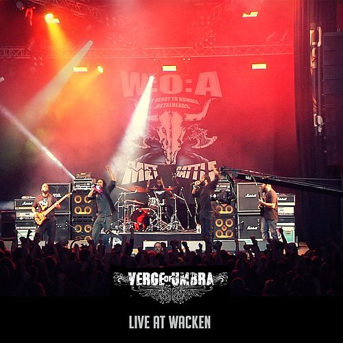 Live at Wacken Germany de Verge of Umbra