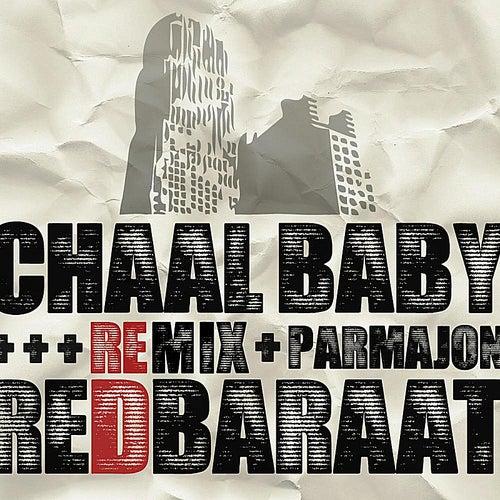 Chaal Baby (Parmajon Remix) von Red Baraat