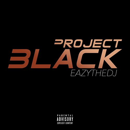 Project Black by EazyTheDJ
