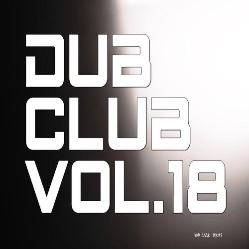Dub Club, Vol. 18 by Various Artists