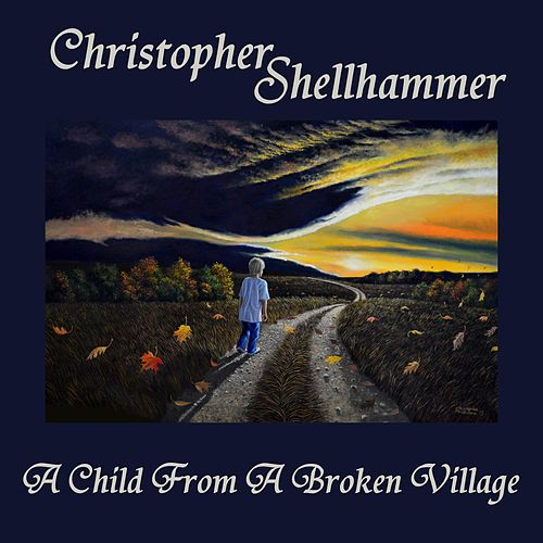 A Child from a Broken Village by Christopher Shellhammer