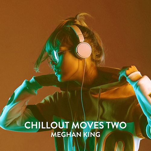 Chillout Moves Two (Club Version) von Meghan King