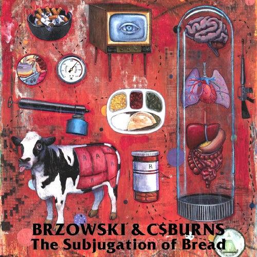 The Subjugation of Bread by Brzowski