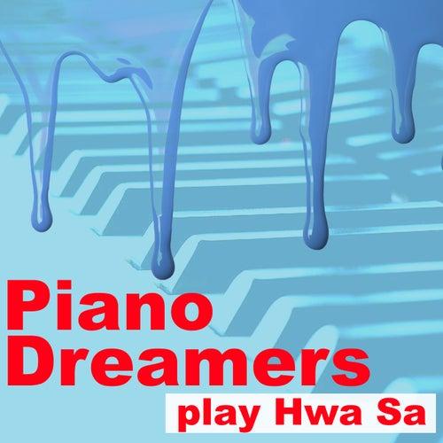 Piano Dreamers Play Hwa Sa (Instrumental) by Piano Dreamers