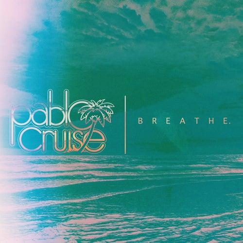 Breathe by Pablo Cruise