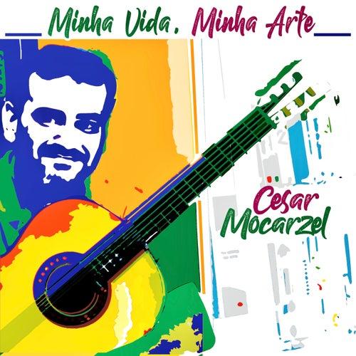 Minha Vida, Minha Arte von Cesar Mocarzel
