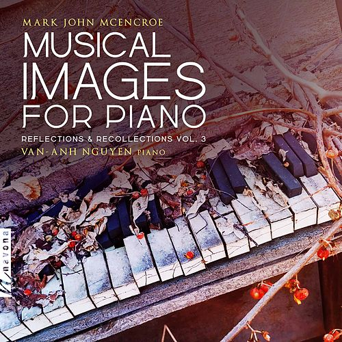 Musical Images for Piano: Reflections & Recollections, Vol. 3 de Van-Anh Nguyen