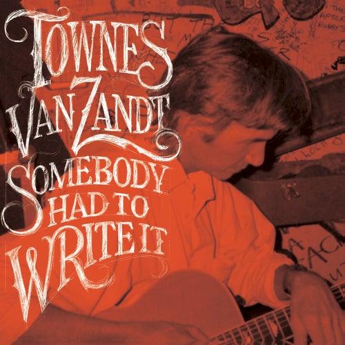 Somebody Had To Write It von Townes Van Zandt