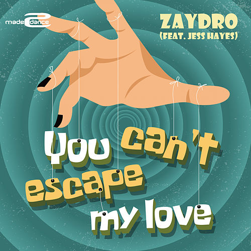 You Can't Escape My Love by Zaydro