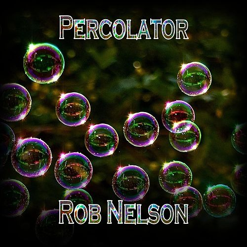 Percolator by Rob Nelson