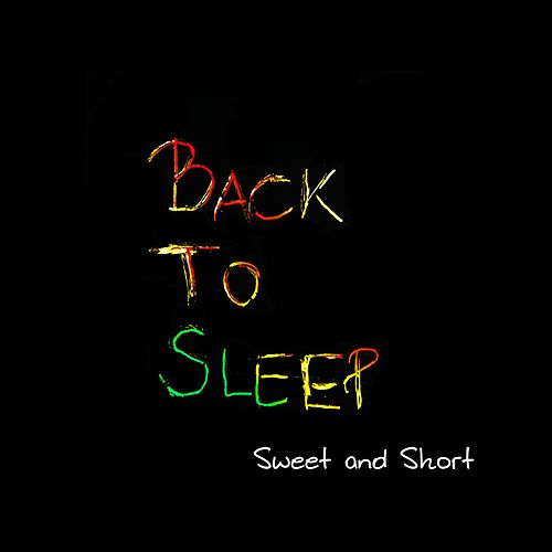 Back to Sleep by Sweet and Short
