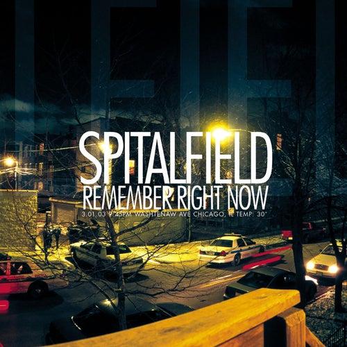 Remember Right Now de Spitalfield