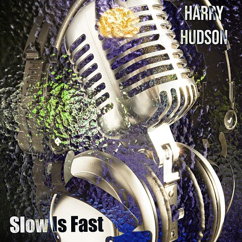 Slow Is Fast by Harry Hudson