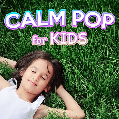 Calm Pop for Kids by The Fruit Tingles
