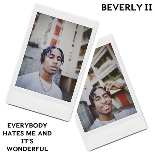 BEVERLY II: EVERYBODY HATES ME AND IT'S WONDERFUL by G-Ko