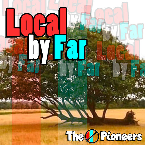 Local by Far von The Pioneers