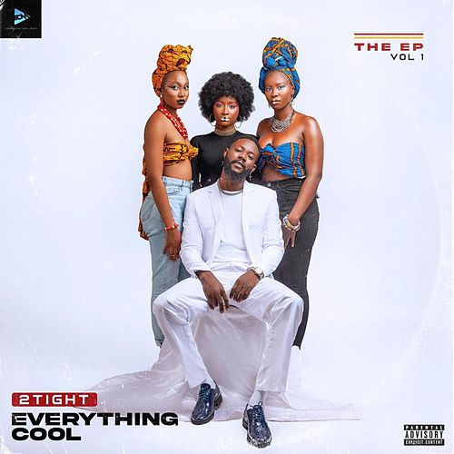 Everything Cool, Vol. 1 EP de 2Tight