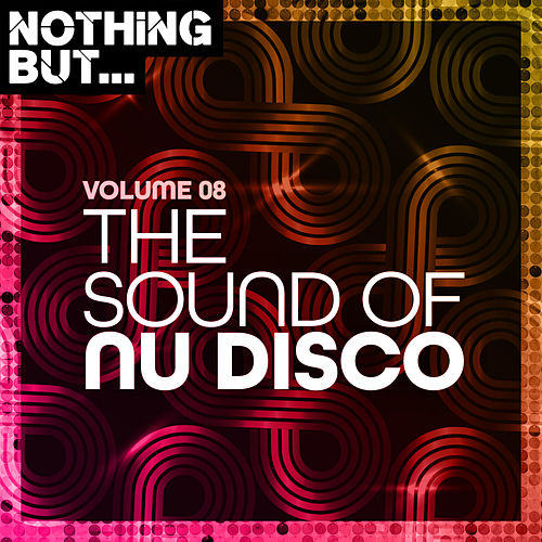 Nothing But... The Sound of Nu Disco, Vol. 08 de Various Artists