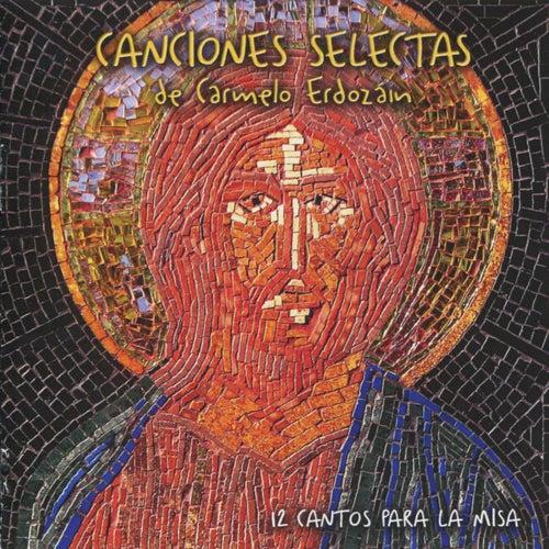 Canciones Selectas - 12 Cantos para la Misa de Carmelo Erdozáin