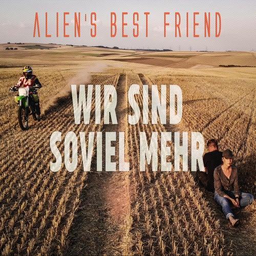 Wir Sind Soviel Mehr by Alien's Best Friend
