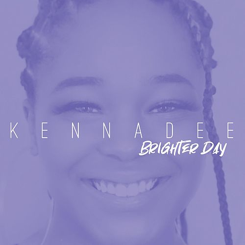 Brighter Day by KennaDee