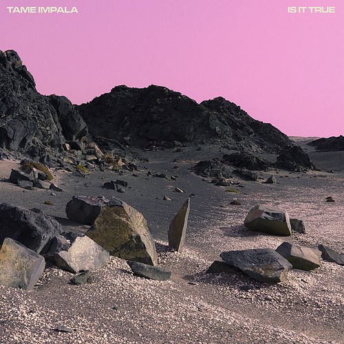 Is It True (Four Tet Remix) by Tame Impala