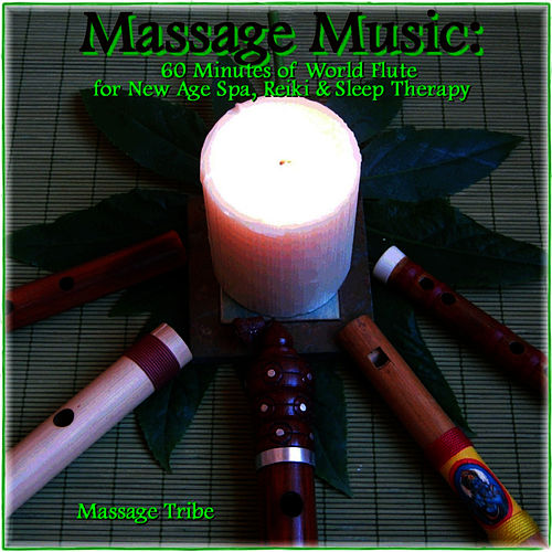 Massage Music : 60 Minutes of World Flute for New Age,Spa & Sleep Therapy de Massage Tribe