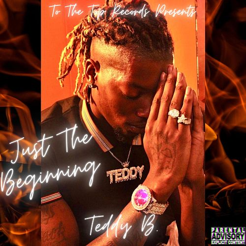 Just the Beginning by Teddy B!