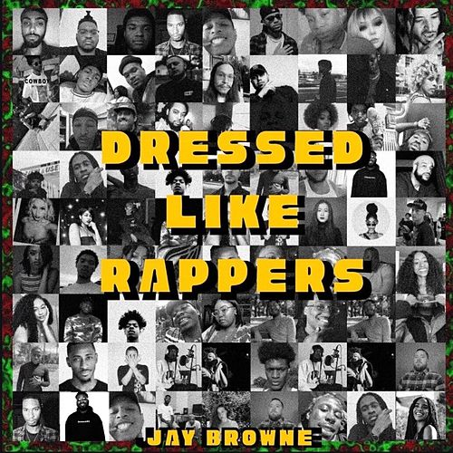 Dressed Like Rappers by Jay Browne