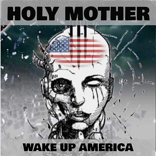 Wake up America by Holy Mother (1)