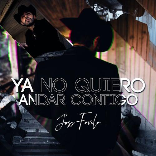 Ya No Quiero Andar Contigo by Joss Favela