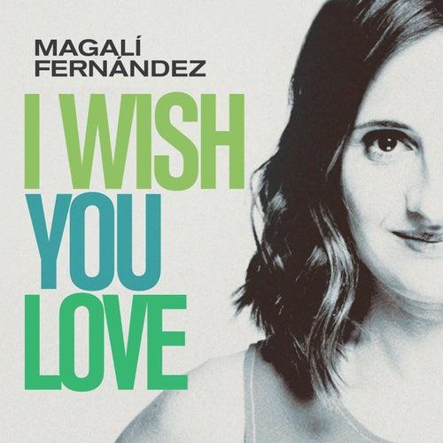 I Wish You Love by Magalí Fernández