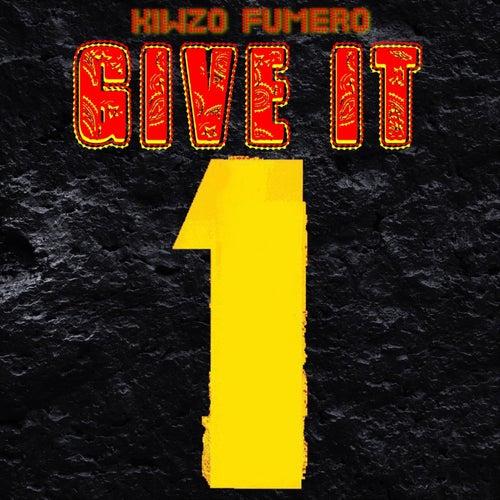 Give It One von Kiwzo Fumero
