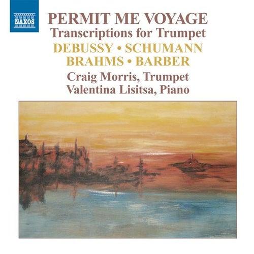 Permit Me Voyage - Transcriptions for Trumpet von Craig Morris