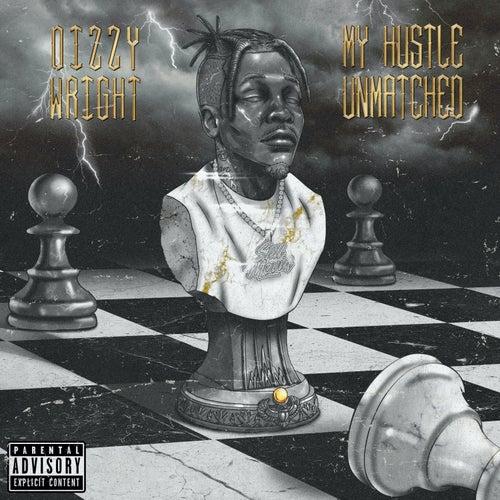 My Hustle Unmatched von Dizzy Wright