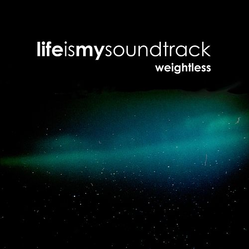 Weightless by Life Is My Soundtrack