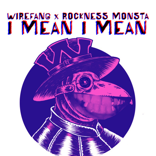 I Mean I Mean by WireFang