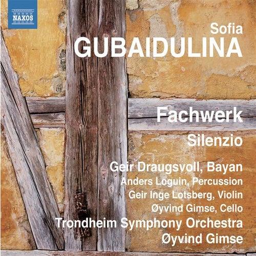 Gubaidulina: Fachwerk - Silenzio von Geir Draugsvoll