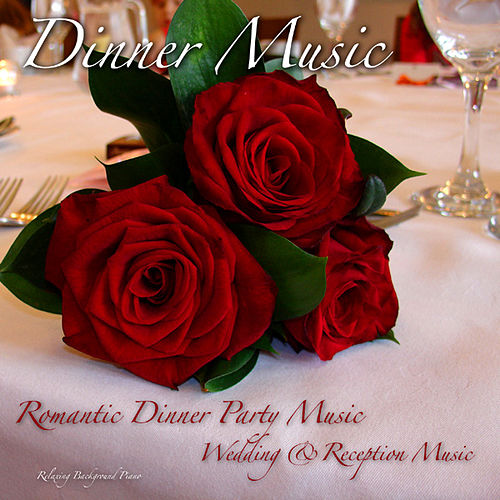Dinner Music, Romantic Dinner Party, Wedding & Reception Music, Relaxing Background Piano de Dinner Music Ensemble