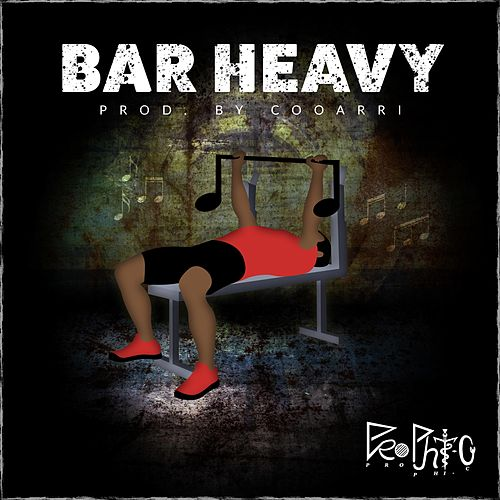 Bar Heavy by Prophic