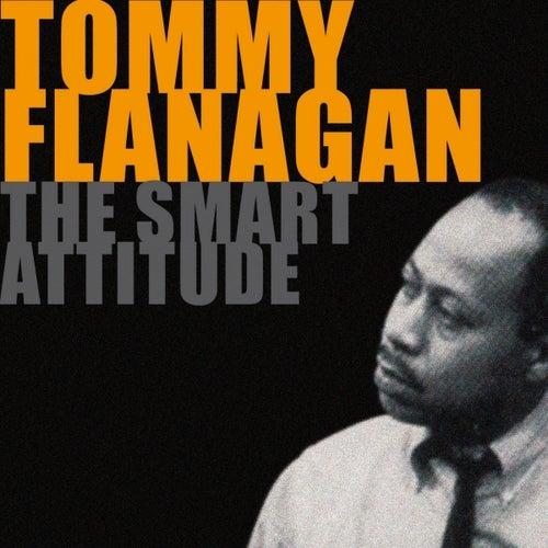 The Smart Attitude of Tommy Flanagan de Tommy Flanagan