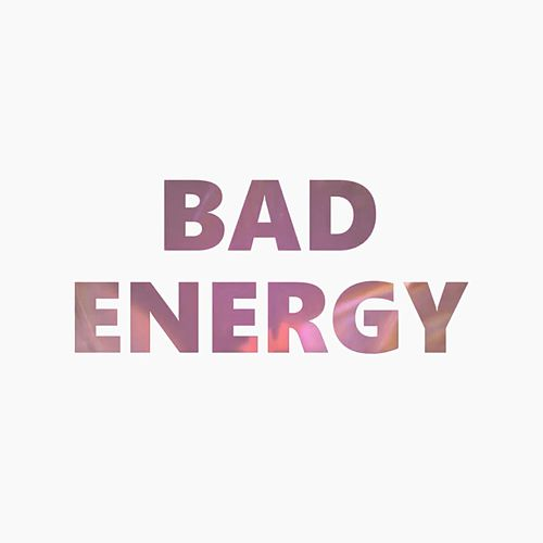Bad Energy (Song for You and You and You) by Galactodactyl