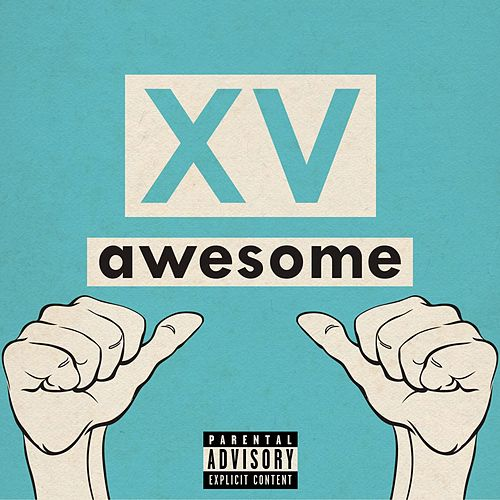 Awesome by XV