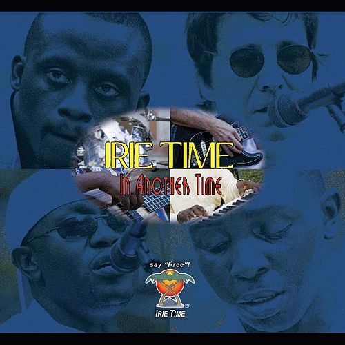 In Another Time by Irie Time