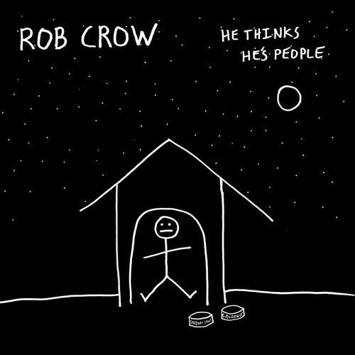 He Thinks He's People by Rob Crow
