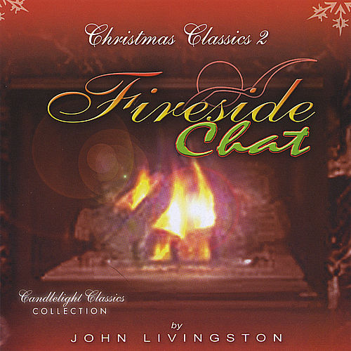 Christmas Classics 2: Fireside Chat von John Livingston
