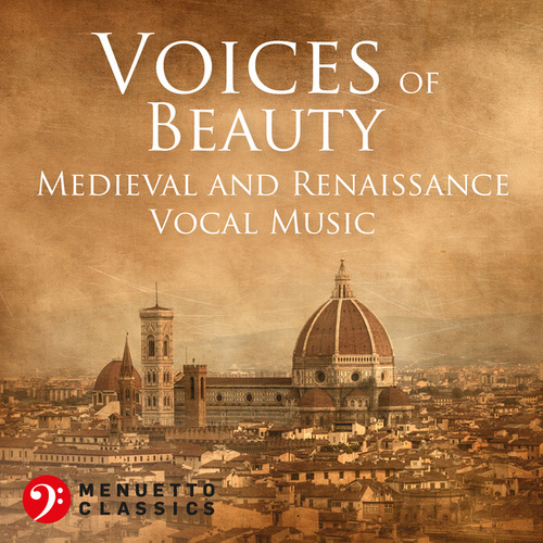 Voices of Beauty: Medieval and Renaissance Vocal Music von Various Artists