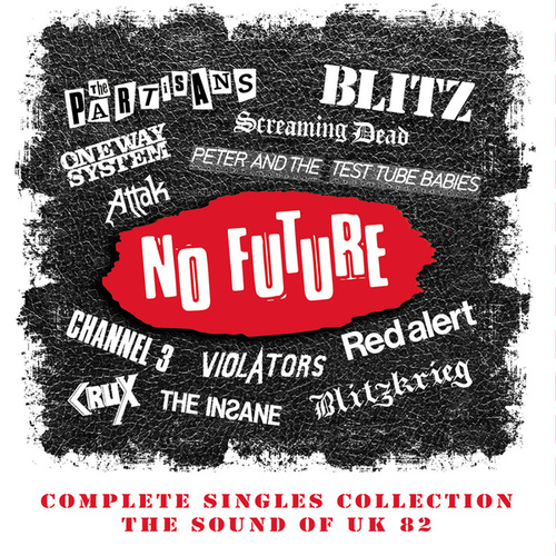 No Future Complete Singles Collection: The Sound Of UK 82 by Various Artists